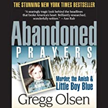 Abandoned Prayers: Murder, the Amish, and Little Boy Blue Audiobook by Gregg Olsen Narrated by Jeffrey Kafer