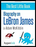 img - for Biography On Lebron James by McKibbin, Adam (2012) Paperback book / textbook / text book