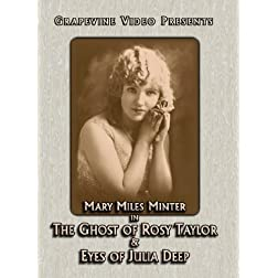 Mary Miles Minter Double Feature (The Ghost of Rosy Taylor / The Eyes of Julia Deep)