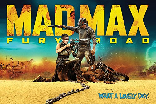 poster-mad-max-fury-road-mad-max-furia-en-la-carretera-what-a-lovely-day-que-hermoso-dia-915cm-x-61c