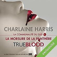 La morsure de la panthère (La communauté du Sud 5)   Livre audio Auteur(s) : Charlaine Harris Narrateur(s) : Bénédicte Charton