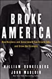 img - for Broke America: How Business & Government Can Create Jobs and Grow the Economy book / textbook / text book