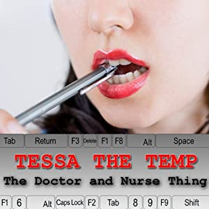 Tessa the Temp: The Doctors and Nurses Thing Audiobook