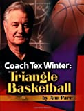 Coach Tex Winter: Triangle Basketball [Paperback]