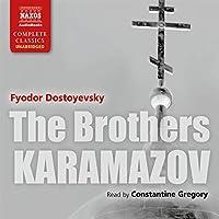 The Brothers Karamazov [Naxos AudioBooks Edition] (       UNABRIDGED) by Fyodor Dostoyevsky Narrated by Constantine Gregory