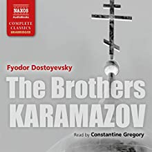 The Brothers Karamazov [Naxos AudioBooks Edition] (       UNABRIDGED) by Fyodor Dostoyevsky Narrated by Constantine Gregory
