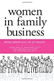 Patricia M. Annino J.D. Women in Family Business: What Keeps You up at Night?