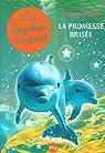 Les dauphins d'argent, tome 5 : La promesse brisée