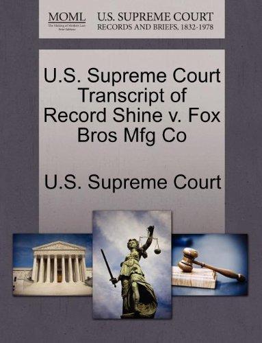 U.S. Supreme Court Transcript of Record Shine v. Fox Bros Mfg Co