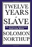 Twelve Years a Slave: (An African American Heritage Book) unknown Edition by Northup, Solomon [2008]