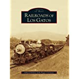 Railroads of Los Gatos: 1