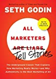 img - for All Marketers are Liars (with a New Preface): The Underground Classic That Explains How Marketing Really Works--and Why Authenticity Is the Best Marketing of All by Seth Godin (Dec 8 2009) book / textbook / text book