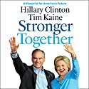 Stronger Together: A Blueprint for America's Future Audiobook by Hillary Rodham Clinton, Tim Kaine Narrated by Kathleen Chalfant, Cotter Smith