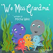 We miss Grandma (children's books - Series about friendship, values and confidence)