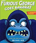 Furious George Goes Bananas: A  Prima...