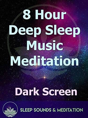 8 Hour Deep Sleep Music Meditation, Dark Screen