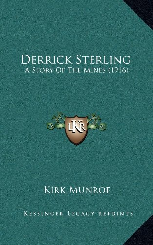 Derrick Sterling: A Story of the Mines (1916)