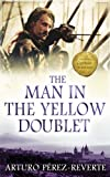 The Man in the Yellow Doublet (0297852485) by Perez-Reverte, Arturo