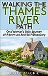 Walking The Thames River Path: One Wo...