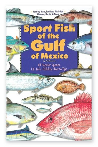 Sport fish of the gulf of mexico by vic dunaway for Types of fish in the gulf of mexico