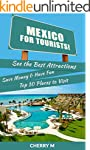 Mexico for Tourist: See the Best Attr...