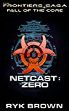 Fall of the Core: Netcast Zero (The Frontiers Saga)
