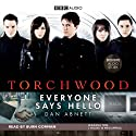 Torchwood: Everyone Says Hello Audiobook by Dan Abnett Narrated by Burn Gorman