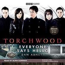 Torchwood: Everyone Says Hello (       UNABRIDGED) by Dan Abnett Narrated by Burn Gorman
