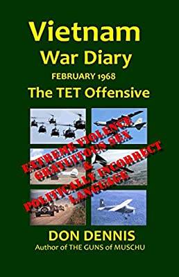 Vietnam War Diary February 1968: The TET Offensive (Vietnam War Diaries)