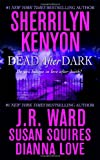 Dead After Dark (0312947984) by Kenyon, Sherrilyn / Ward, J.R. / Squires, Susan / Love, Dianna