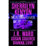 "Dead After Dark: WITH ""Shadow of the Moon"" AND ""The Story of Son"" AND ""Beyond the Night"" AND ""Midnight Kiss Goodbye""von ""Sherrilyn Kenyon"""