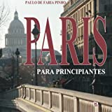 Paris para principiantes (Portuguese Edition)