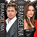Brangelina: The Untold Story of Brad Pitt and Angelina Jolie (       UNABRIDGED) by Ian Halperin Narrated by Mose Persico