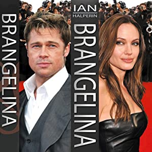 Brangelina: The Untold Story of Brad Pitt and Angelina Jolie | [Ian Halperin]