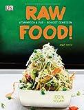 Raw Food! Vitaminreich & pur - Rohkost genießen