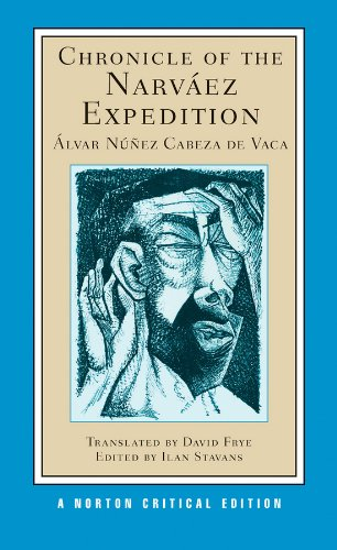 Chronicle of the Narváez Expedition (Norton Critical Editions)