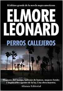 Perros callejeros / Road Dogs (Spanish Edition): Elmore Leonard