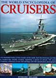 The World Encyclopedia of Cruisers: An illustrated history of the cruisers of the world, from the American Civil War to the Royal Navy's last ... warships with 500 identification photographs (0754817733) by Ireland, Bernard