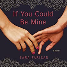 If You Could Be Mine Audiobook by Sara Farizan Narrated by Negin Farsad