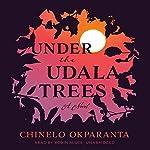 Under the Udala Trees | Chinelo Okparanta