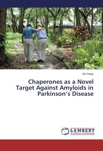 Chaperones as a Novel Target Against Amyloids in Parkinson's Disease PDF
