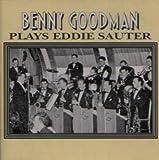 echange, troc Benny Goodman - Plays Eddie Sauter