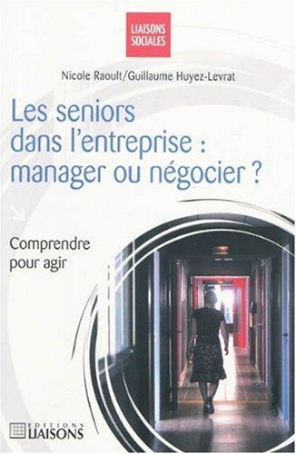 Les seniors dans l'entreprise : manager ou négocier ?