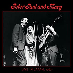 Peter, Paul & Mary: Live In Japan, 1967 (2CD) (Deluxe Edition)