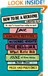 How To Be A Heroine: Or, what I've le...