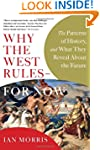 Why the West Rules - For Now: The Pat...