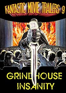 Fantastic Movie Trailers 9: Grindhouse Insanity