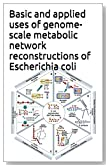 Basic and applied uses of genome-scale metabolic network reconstructions of Escherichia coli