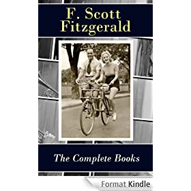 The Complete Books of F. Scott Fitzgerald (all his 5 novels + all 4 short story collections published during his lifetime): This Side of Paradise + The ... + All the Sad Young Men + Taps at Reveille