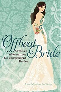 Buy Offbeat Bride: Creative Alternatives for Independent Brides